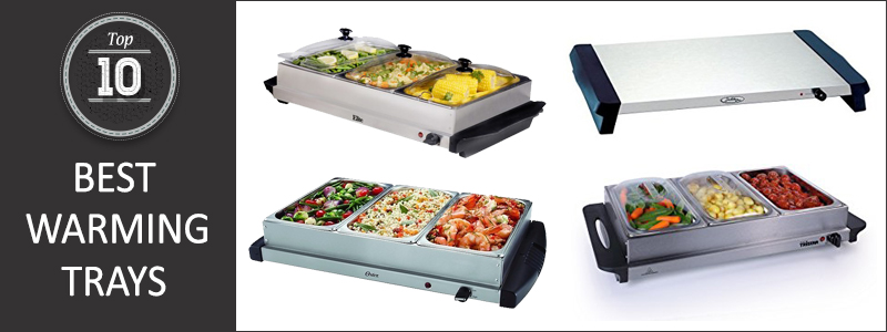 Best Warming Trays Reviews