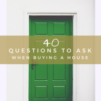 40 Questions To Ask When Buying A House