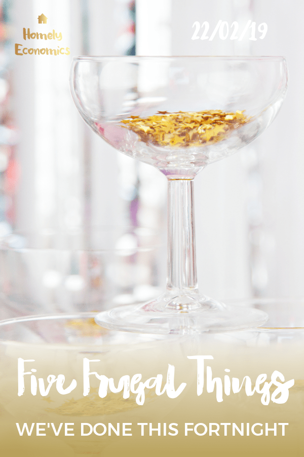 Five frugal things we've done this fortnight 22/02/19