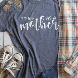 Tough as a Mother T-shirt SVG Cut File