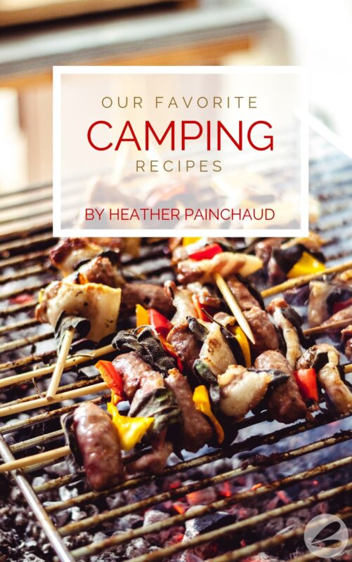 Our Favorite Camping Recipes