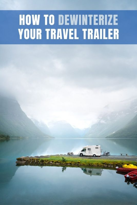 how to dewinterize your travel trailer