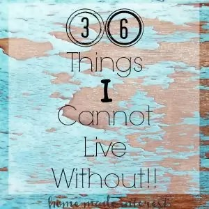 Gifts and things girls want. These 36 Things I Cannot Live Without are women's favorites. Christmas gifts, mother's day gift, stocking ideas for women of all ages.