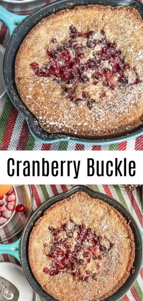 This delicious Cranberry Buckle is a rustic cake made with fresh cranberries that is one of those easy desserts you make again and again. Cranberry Buckle is an easy Thanksgiving dessert or Christmas dessert recipe that you can bake in your cast iron skillet. It is perfect for holiday parties! #dessert #cranberries #cake #thanksgiving #christmas #christmasdesserts #homemadeinterest