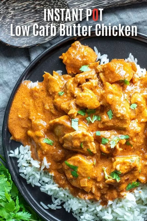 This Instant Pot Butter Chicken is a delicious low carb, keto recipe that is perfect for dinner. A delicious Indian recipe made with chicken thighs in a creamy, richly spiced, sauce. Make this healthy butter chicken recipe in your electric pressure cooker or Instant Pot for a quick and easy dinner! #instantpot #instantpotrecipes #butterchicken #chicken #lowcarb #lowcarbrecipes #keto #ketorecipes #homemadeinterest