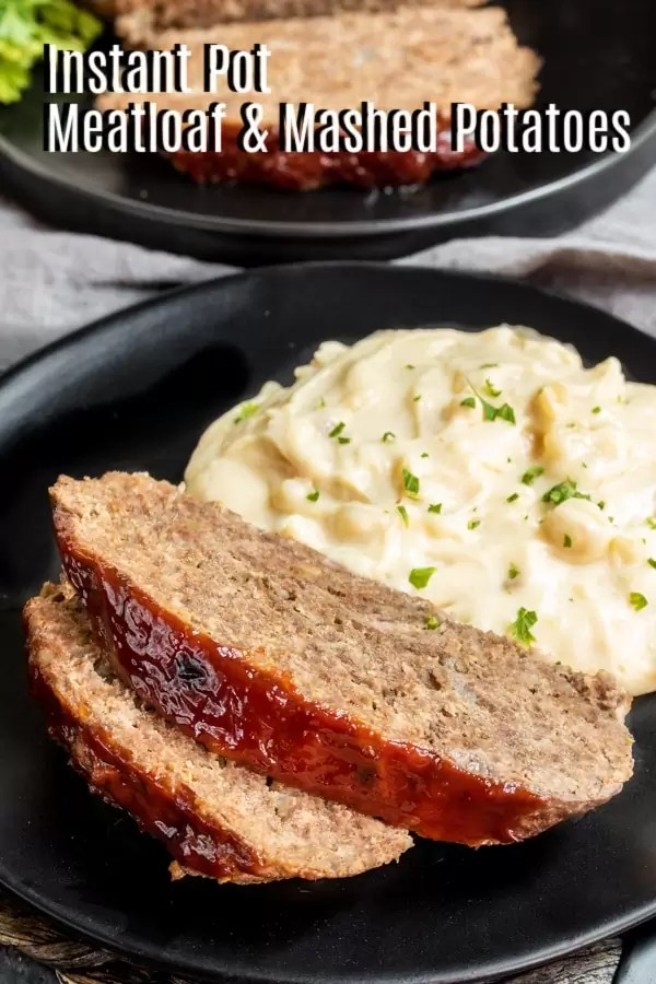Pinterest image for Instant Pot Meatloaf and Mashed Potatoes with title text