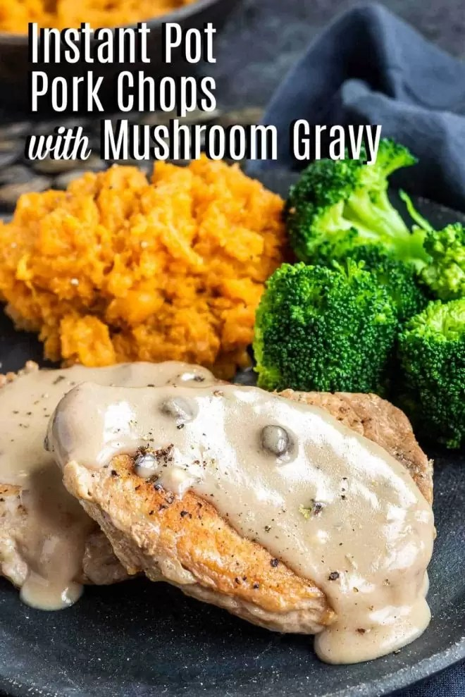 Pinterest image for Instant Pot Pork Chops with Mushroom Gravy with title text