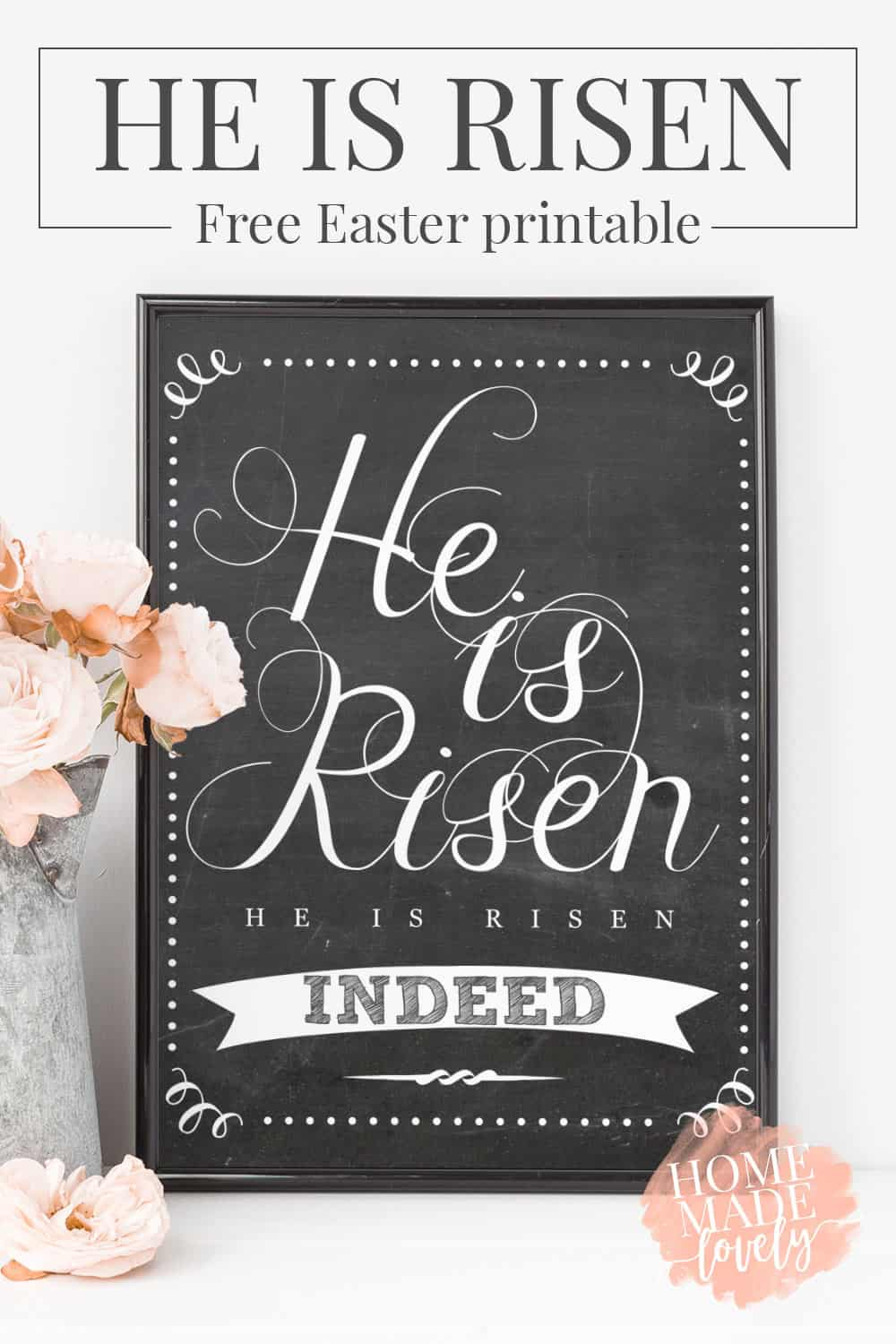 framed free easter printable, chalkboard style words saying He is Risen, He Is Risen Indeed