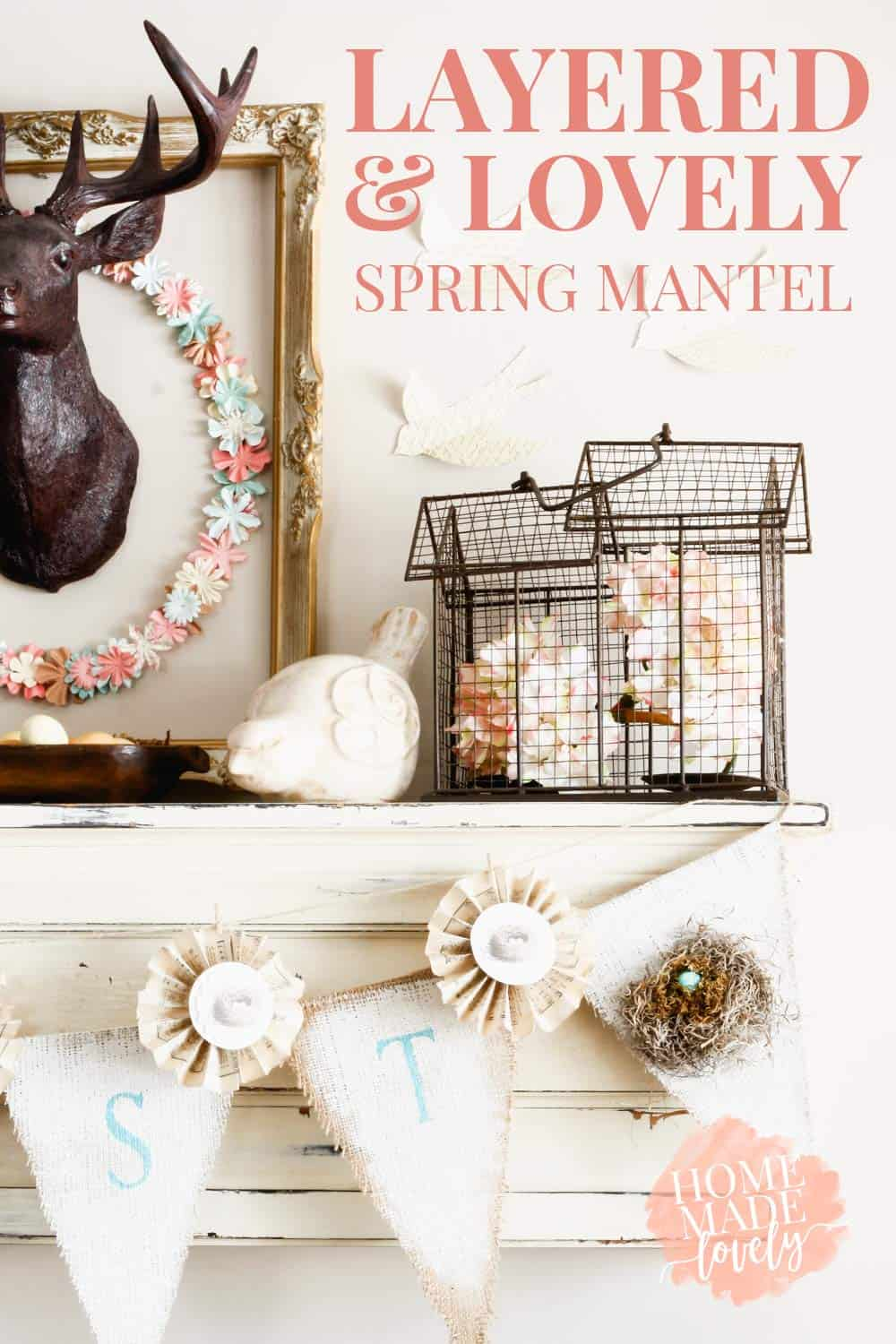 Our Layered and Lovely Spring Mantel is pretty, rustic and neutral with just a wee little bit of Spring color.