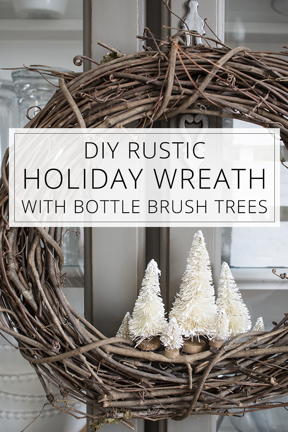 diy rustic holiday wreath with bottle brush trees
