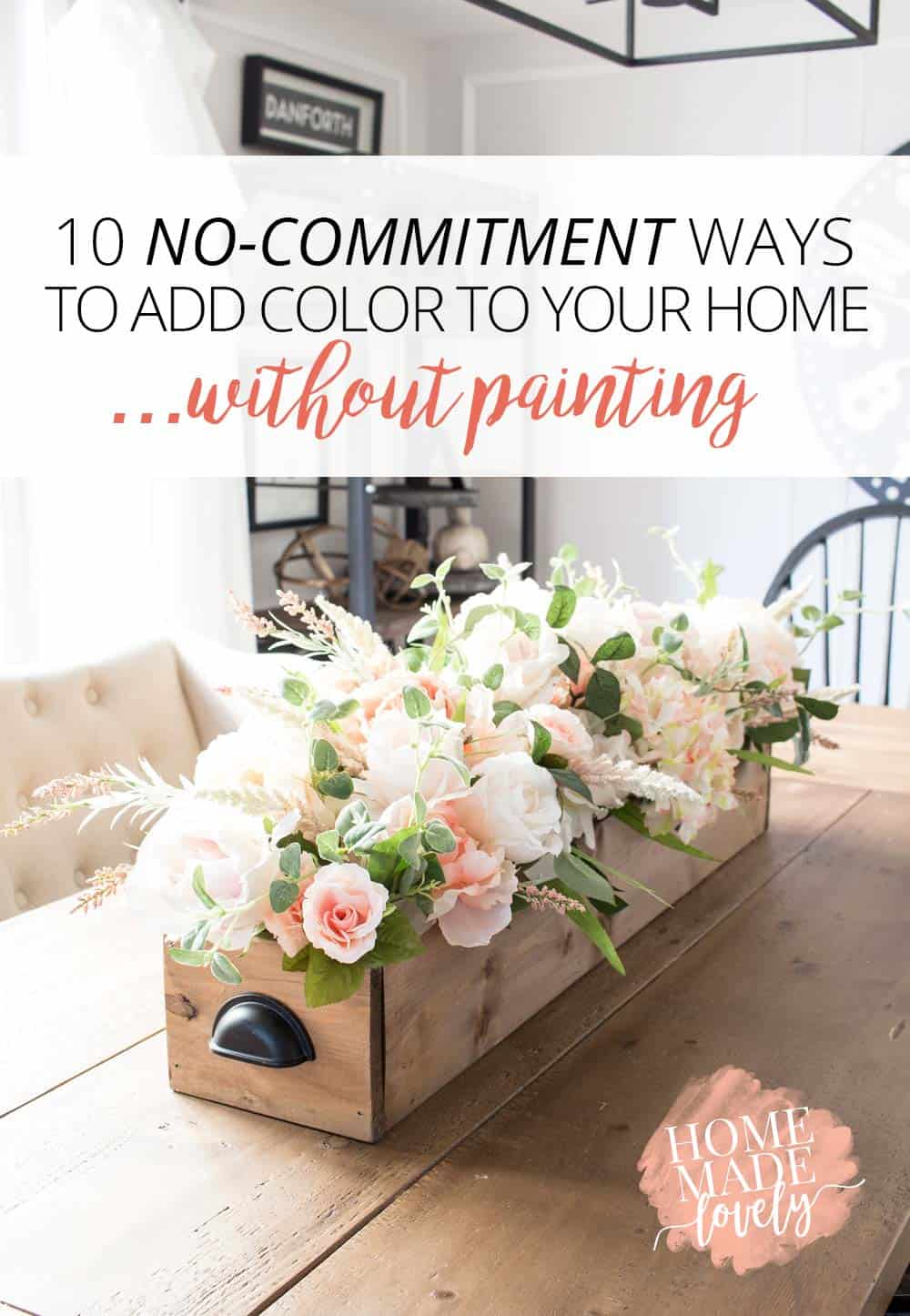 If you tire of a color quickly like I do, here are ten no-commitment ways to add color to your decor, without painting!