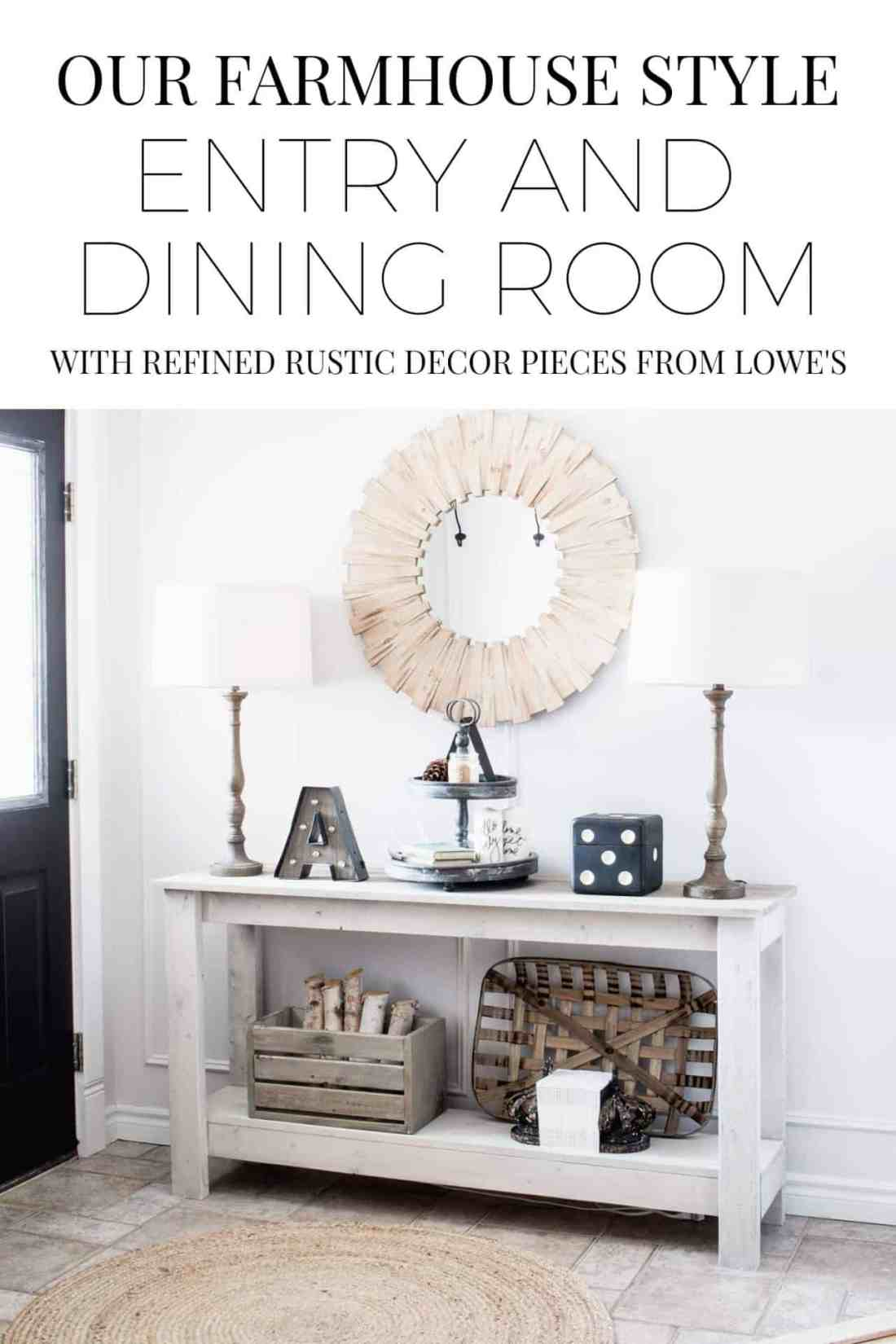 Our Farmhouse Style Entry And Dining Room With Refined Rustic Decor Pieces From Lowes