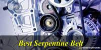 Top 10 Best Serpentine Belt  2020 -With Guide & Reviews