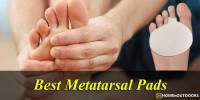 Top 10 Best Metatarsal Pads –  Reviews With Guide 2019