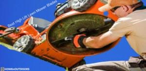 Top 10 Best High Lift Lawn Mower Blades – Massive Reviews 2020