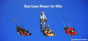 Top 10 Best Lawn Mower for Hills – Mentor Reviews in 2020