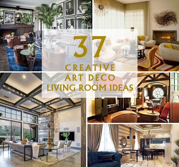 37 Creative Art Deco Living Room Ideas Homeoholic