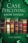Homeopathy book – Case Perceiving Know Thyself. Author Khan, L M
