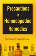Homeopathy book – Precautions in Homeopathic Remedies. Author S.C. Gupta