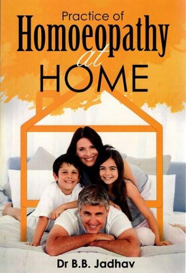 Practice of Homeopathy at Home - Dr B.B Jadhav