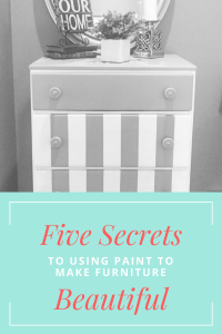 Five Secrets to Using Paint to Make Furniture Beautiful