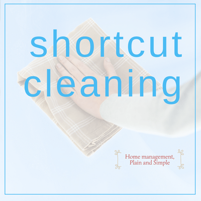 Learn Shortcut Cleaning, a Home Management Hack