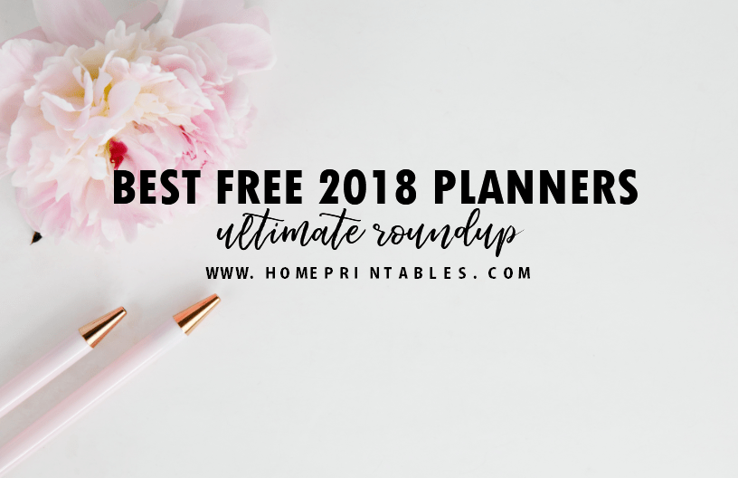 Top 40 Free Printable Planners for 2018!