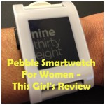 Pebble Smartwatch For Women?  This Girl's Review