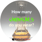 How Many Chemicals Do You Wear?
