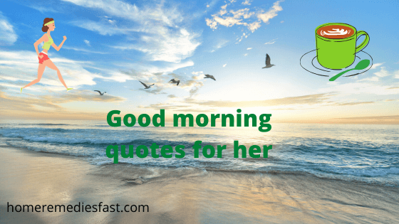 50 Best Good Morning Quotes For Her