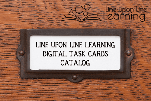 Check out the digital task cards available from Line upon Line Learning.