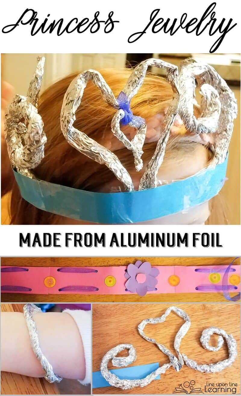 We made princess jewelry from aluminum foil, which is fun to play with because of the fun texture and the noise.