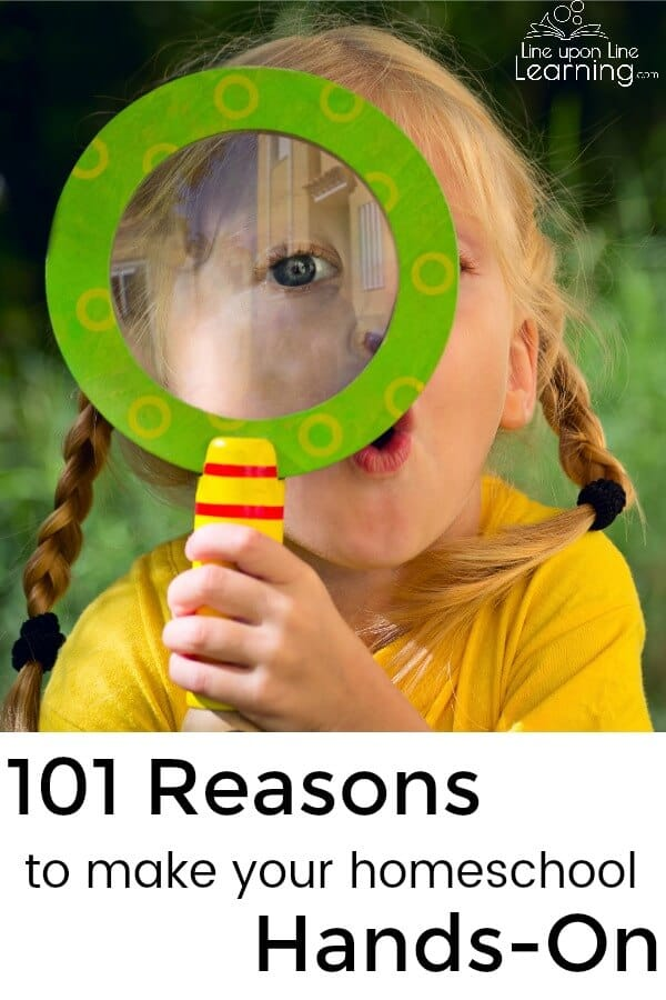 Here are 101 Reasons to make your homeschool hands-on! Drop the boring lectures or worksheets for something a bit more active. You won't regret it.