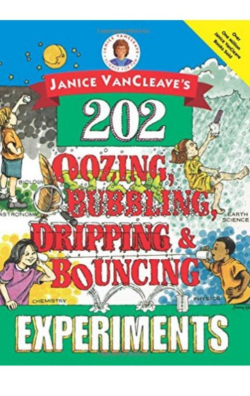 202 Oozing, Bubbling, Dripping, and Bouncing Experiments