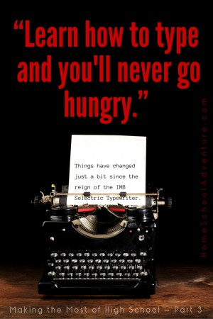 Learn to type and you'll never go hungry.