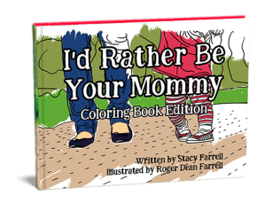 I'd Rather Be Your Mommy - Coloring Edition
