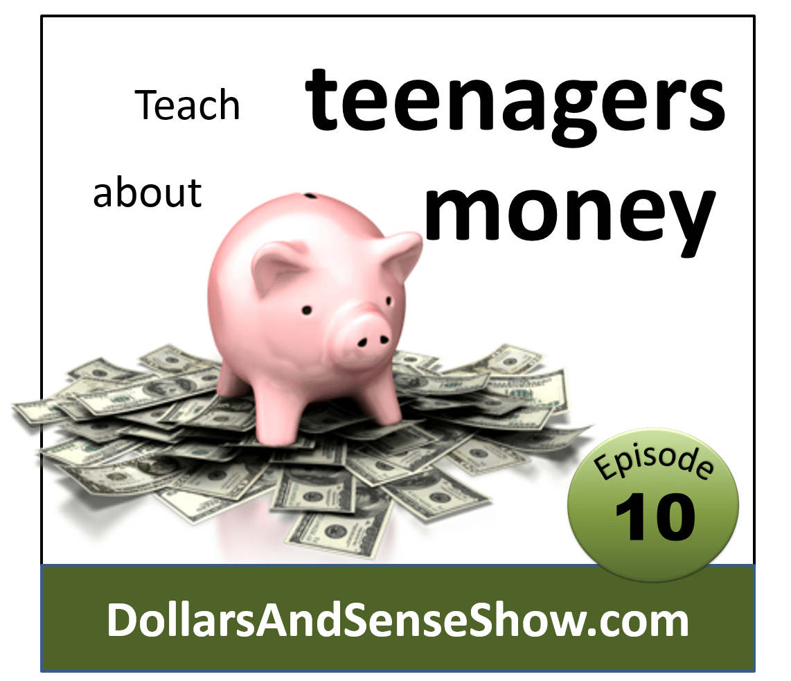 Teach Teenagers About Money Dollars And Sense Show 10