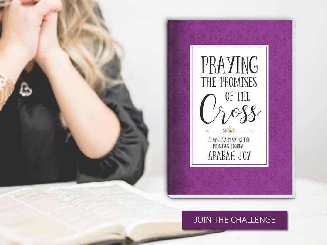 Praying The Promises Of The Cross Easter Prayer Challenge