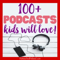 100+ Podcasts for Kids