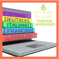 6 Fun Ways to Easily Homeschool Foreign Languages