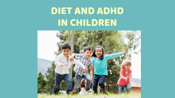 Diet and ADHD in Children – Part 1