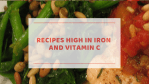 Combination Foods to Increase Iron Absorption