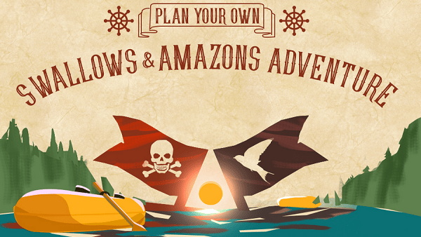 Plan Your Own Swallows and Amazons Adventure
