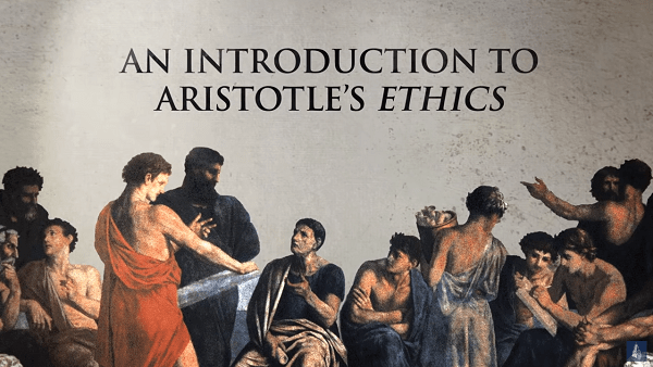 Intro to Aristotle's Ethics: How to Lead a Good Life