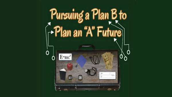 "Field Of Dreams: Pursuing a Plan B to Plan an ""A"" Future"