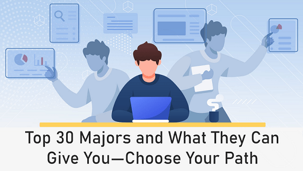 Top 30 Majors and What They Can Give You
