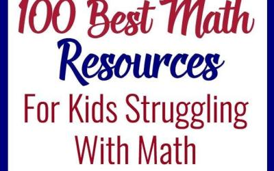 100 Best Resources for Kids Who Struggle With Math
