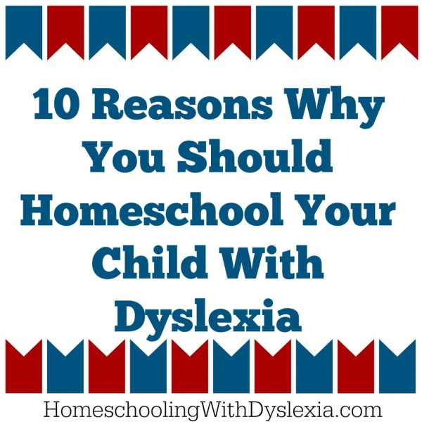 Fixing Failure Model Of Dyslexia >> 10 Reasons Why You Should Homeschool Your Kids With Dyslexia