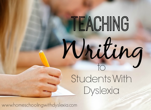 Teaching Writing to Kids with Dyslexia | Homeschooling with ...