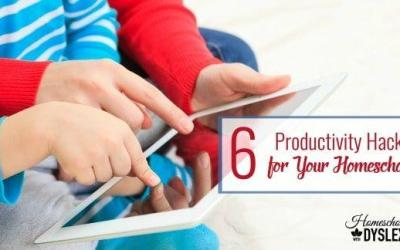 6 Productivity Hacks for Your Homeschool